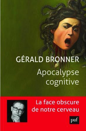 Apocalypse cognitive, Gérald Bronner