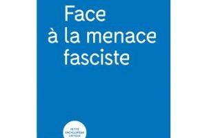 """Livre: Avec """"Face à la menace fasciste"""", Ludivine Bantigny et Ugo Palheta tirent la sonnette d'alarme sur le processus de fascisation à l'œuvre depuis plusieurs années en France."""